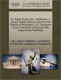 Dr. Karel Duda, Etc., Petitioner, V. United States District Court For The District Of Maryland. U.S. Supreme Court Transcript Of Record With Supporting Pleadings