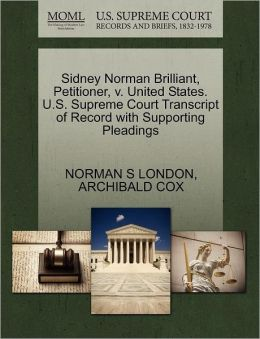Sidney Norman Brilliant, Petitioner, V. United States. U.S. Supreme Court Transcript Of Record With Supporting Pleadings
