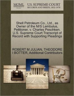 Shell Petroleum Co., Ltd., As Owner Of The M/S Lembulus, Petitioner, V. Charles Peschken. U.S. Supreme Court Transcript Of Record With Supporting Pleadings