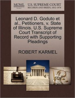 Leonard D. Goduto Et Al., Petitioners, V. State Of Illinois. U.S. Supreme Court Transcript Of Record With Supporting Pleadings