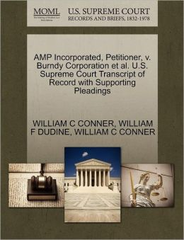 Amp Incorporated, Petitioner, V. Burndy Corporation Et Al. U.S. Supreme Court Transcript Of Record With Supporting Pleadings