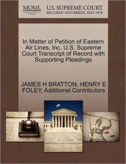 In Matter Of Petition Of Eastern Air Lines, Inc. U.S. Supreme Court Transcript Of Record With Supporting Pleadings