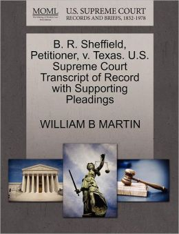 B. R. Sheffield, Petitioner, V. Texas. U.S. Supreme Court Transcript Of Record With Supporting Pleadings