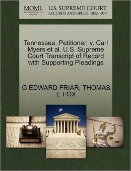 Tennessee, Petitioner, V. Carl Myers Et Al. U.S. Supreme Court Transcript Of Record With Supporting Pleadings