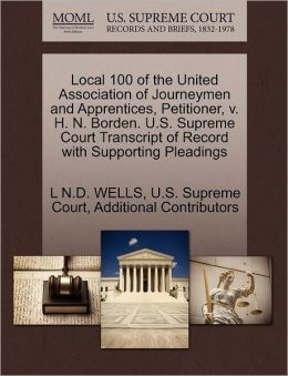 Local 100 of the United Association of Journeymen and Apprentices, Petitioner, v. H. N. Borden. U.S. Supreme Court Transcript of Record with Supporting Pleadings