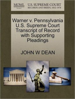 Warner V. Pennsylvania U.S. Supreme Court Transcript Of Record With Supporting Pleadings