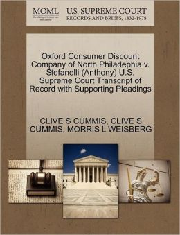 Oxford Consumer Discount Company Of North Philadephia V. Stefanelli (Anthony) U.S. Supreme Court Transcript Of Record With Supporting Pleadings
