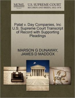 Patat V. Day Companies, Inc U.S. Supreme Court Transcript Of Record With Supporting Pleadings