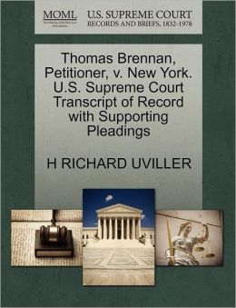Thomas Brennan, Petitioner, V. New York. U.S. Supreme Court Transcript Of Record With Supporting Pleadings