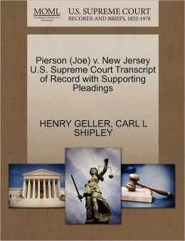Pierson (Joe) V. New Jersey U.S. Supreme Court Transcript Of Record With Supporting Pleadings