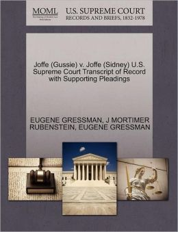 Joffe (Gussie) V. Joffe (Sidney) U.S. Supreme Court Transcript Of Record With Supporting Pleadings