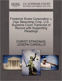Frederick Snare Corporation V. Vigo Steamship Corp. U.S. Supreme Court Transcript Of Record With Supporting Pleadings