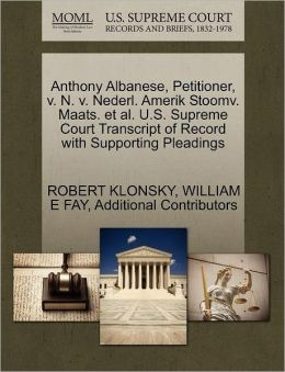 Anthony Albanese, Petitioner, V. N. V. Nederl. Amerik Stoomv. Maats. Et Al. U.S. Supreme Court Transcript Of Record With Supporting Pleadings
