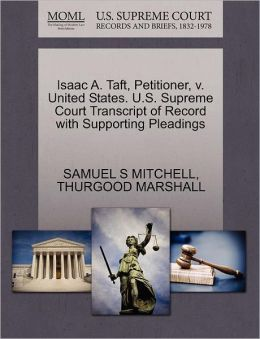 Isaac A. Taft, Petitioner, V. United States. U.S. Supreme Court Transcript Of Record With Supporting Pleadings