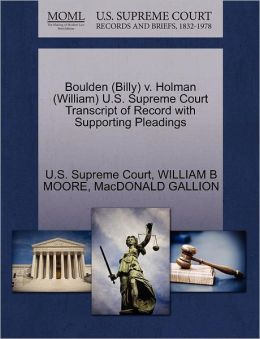 Boulden (Billy) v. Holman (William) U.S. Supreme Court Transcript of Record with Supporting Pleadings