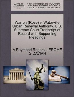 Warren (Rose) V. Waterville Urban Renewal Authority. U.S. Supreme Court Transcript Of Record With Supporting Pleadings