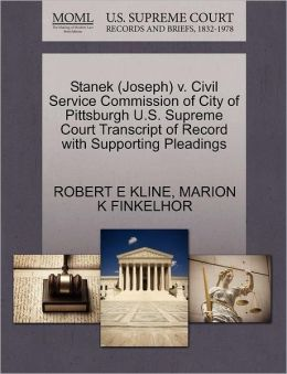Stanek (Joseph) V. Civil Service Commission Of City Of Pittsburgh U.S. Supreme Court Transcript Of Record With Supporting Pleadings