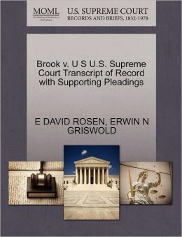 Brook V. U S U.S. Supreme Court Transcript Of Record With Supporting Pleadings