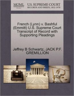 French (Lynn) V. Bashful (Emmitt) U.S. Supreme Court Transcript Of Record With Supporting Pleadings