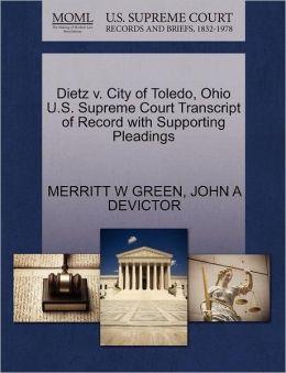 Dietz V. City Of Toledo, Ohio U.S. Supreme Court Transcript Of Record With Supporting Pleadings