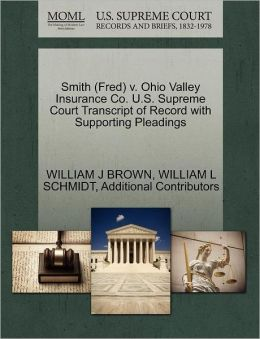 Smith (Fred) V. Ohio Valley Insurance Co. U.S. Supreme Court Transcript Of Record With Supporting Pleadings