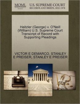 Heitzler (George) V. O'Neill (William) U.S. Supreme Court Transcript Of Record With Supporting Pleadings