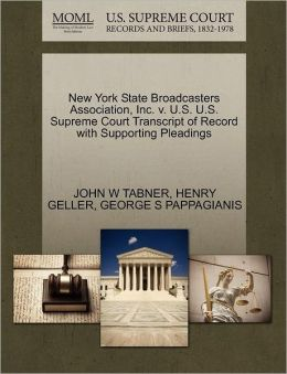 New York State Broadcasters Association, Inc. V. U.S. U.S. Supreme Court Transcript Of Record With Supporting Pleadings