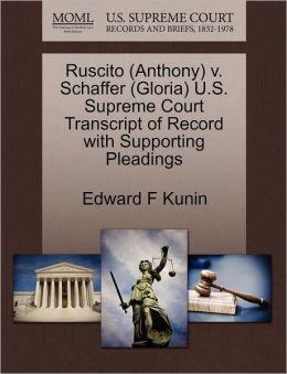 Ruscito (Anthony) V. Schaffer (Gloria) U.S. Supreme Court Transcript Of Record With Supporting Pleadings
