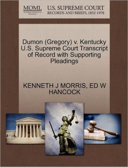 Dumon (Gregory) V. Kentucky U.S. Supreme Court Transcript Of Record With Supporting Pleadings