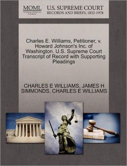 Charles E. Williams, Petitioner, V. Howard Johnson's Inc. Of Washington. U.S. Supreme Court Transcript Of Record With Supporting Pleadings