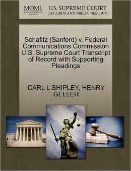 Schafitz (Sanford) V. Federal Communications Commission U.S. Supreme Court Transcript Of Record With Supporting Pleadings