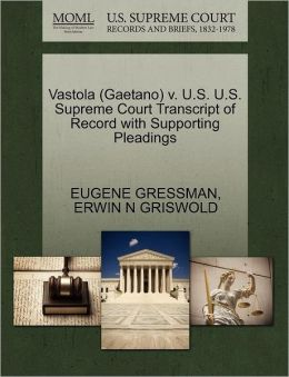 Vastola (Gaetano) V. U.S. U.S. Supreme Court Transcript Of Record With Supporting Pleadings