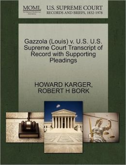 Gazzola (Louis) V. U.S. U.S. Supreme Court Transcript Of Record With Supporting Pleadings