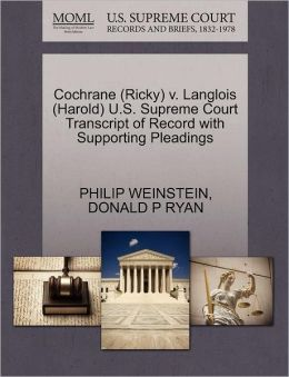 Cochrane (Ricky) V. Langlois (Harold) U.S. Supreme Court Transcript Of Record With Supporting Pleadings