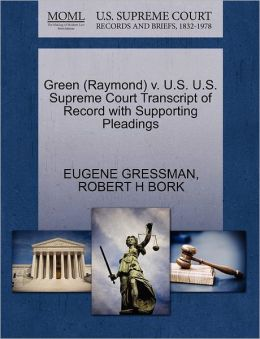 Green (Raymond) V. U.S. U.S. Supreme Court Transcript Of Record With Supporting Pleadings