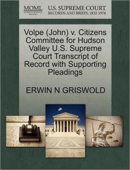 Volpe (John) V. Citizens Committee For Hudson Valley U.S. Supreme Court Transcript Of Record With Supporting Pleadings