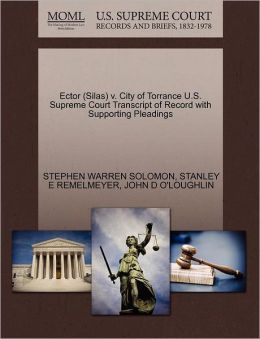 Ector (Silas) V. City Of Torrance U.S. Supreme Court Transcript Of Record With Supporting Pleadings