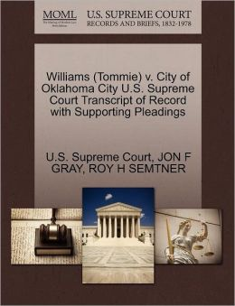 Williams (Tommie) v. City of Oklahoma City U.S. Supreme Court Transcript of Record with Supporting Pleadings