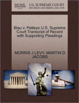 Blau V. Petteys U.S. Supreme Court Transcript Of Record With Supporting Pleadings
