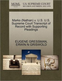 Marks (Nathan) V. U.S. U.S. Supreme Court Transcript Of Record With Supporting Pleadings