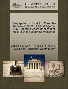 Basyap, Inc. V. District Of Columbia Redevelopment & Land & Agency U.S. Supreme Court Transcript Of Record With Supporting Pleadings
