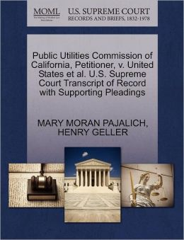 Public Utilities Commission Of California, Petitioner, V. United States Et Al. U.S. Supreme Court Transcript Of Record With Supporting Pleadings