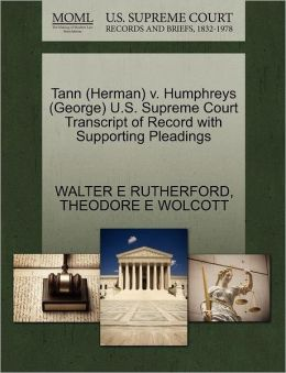 Tann (Herman) V. Humphreys (George) U.S. Supreme Court Transcript Of Record With Supporting Pleadings