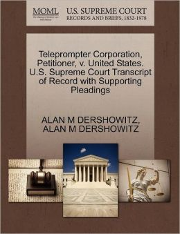 Teleprompter Corporation, Petitioner, V. United States. U.S. Supreme Court Transcript Of Record With Supporting Pleadings