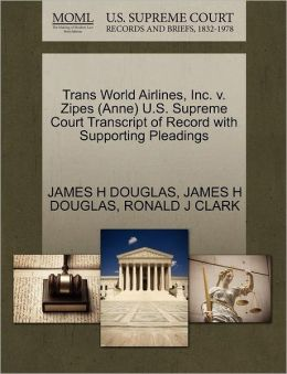 Trans World Airlines, Inc. V. Zipes (Anne) U.S. Supreme Court Transcript Of Record With Supporting Pleadings
