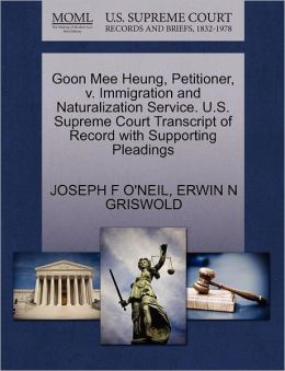Goon Mee Heung, Petitioner, V. Immigration And Naturalization Service. U.S. Supreme Court Transcript Of Record With Supporting Pleadings
