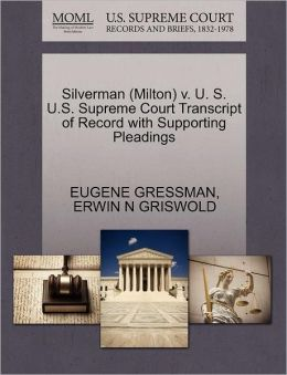 Silverman (Milton) V. U. S. U.S. Supreme Court Transcript Of Record With Supporting Pleadings
