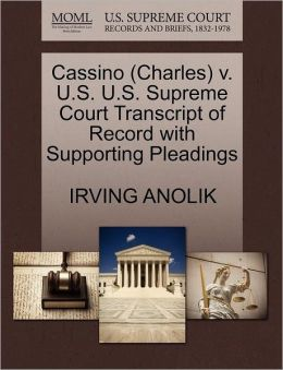 Cassino (Charles) V. U.S. U.S. Supreme Court Transcript Of Record With Supporting Pleadings