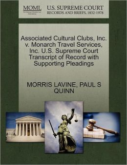 Associated Cultural Clubs, Inc. V. Monarch Travel Services, Inc. U.S. Supreme Court Transcript Of Record With Supporting Pleadings