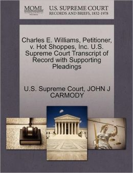 Charles E. Williams, Petitioner, v. Hot Shoppes, Inc. U.S. Supreme Court Transcript of Record with Supporting Pleadings